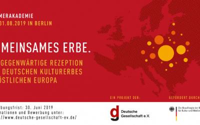 Sommerakademie 2019 in Berlin | Gemeinsames Erbe. Die gegenwärtige Rezeption des deutschen Kulturerbes im östlichen Europa