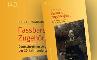 John C. Swanson | Fassbare Zugehörigkeit. Deutschsein im Ungarn des 20. Jahrhunderts