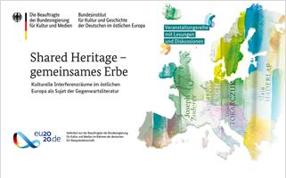 """Broschüre zur Veranstaltungsreihe """"Shared Heritage – Gemeinsames Erbe. Kulturelle Interferenzräume im östlichen Europa als Sujet der Gegenwartsliteratur"""""""