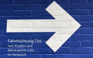 Missverständnisse zwischen Ost- und Westeuropa | Ivan Krastev im Gespräch mit Marie-Janine Calic | 20. Juni 2021 (online)